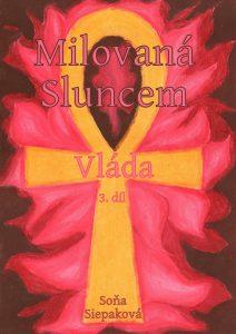 Milovaná Sluncem: Vláda, Soňa Siepaková