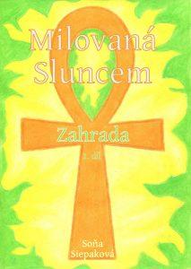 Milovaná Sluncem: Zahrada, Soňa Siepaková